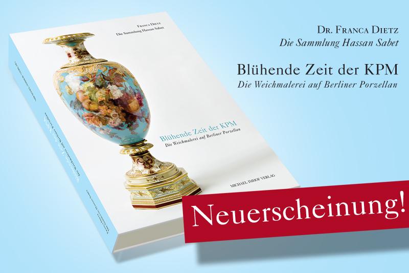 """""""Blühende Zeit der KPM - Die Weichmalerei auf Berliner Porzellan"""""""